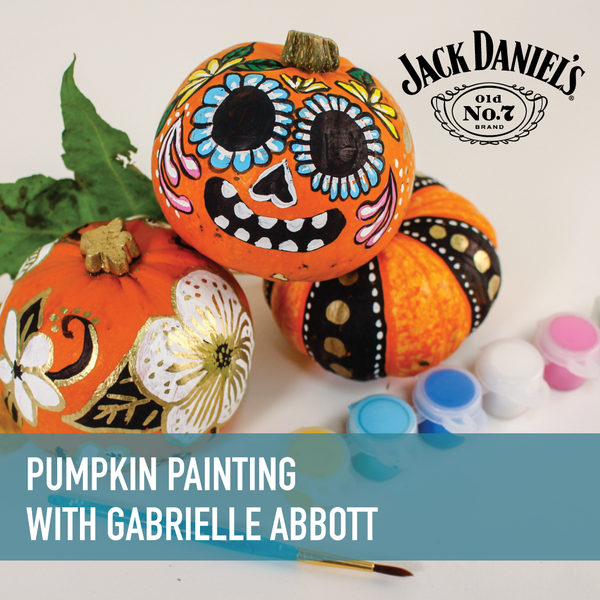 Pumpkin Painting with Gabrielle Abbott Presented by Jack Daniel's + Interactive Livestream or On-Demand [10/24/2020]