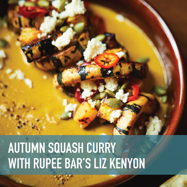 Autumn Squash Curry with Rupee Bar's Liz Kenyon + Cook-along Livestream or On-Demand [10/24/2020]