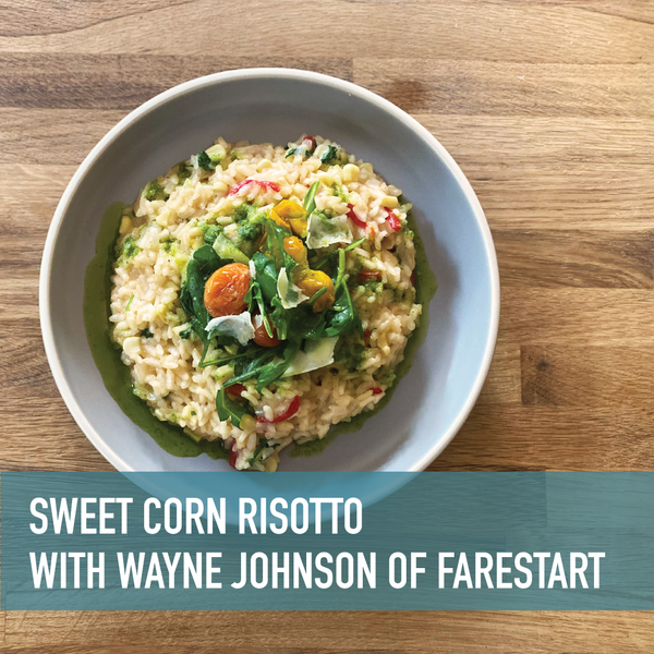 Sweet Corn Risotto with Chef Wayne of FareStart Cook-along Livestream or On-Demand [10/10/2020]