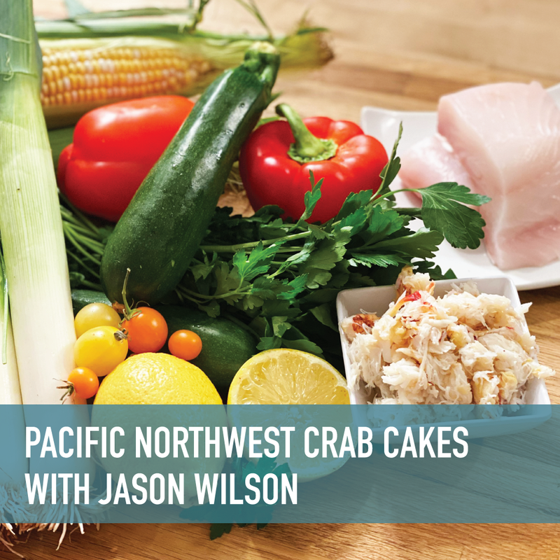Pacific Northwest Crab Cakes with Jason Wilson Cook-along Livestream or On-Demand [9/25/2020]