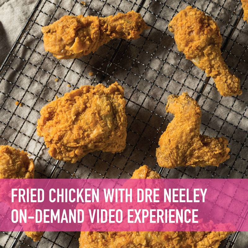 Buttermilk Fried Chicken with Chef Dre Neeley On-Demand Experience