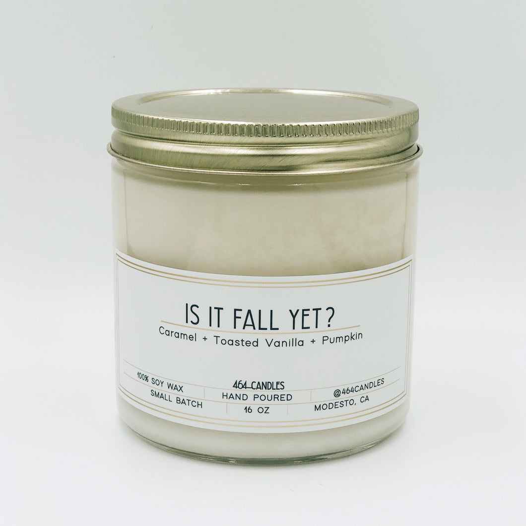 Is It Fall Yet? - 16oz