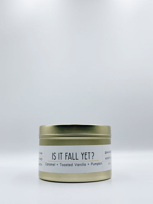 Is It Fall Yet? - 6oz Travel Tin
