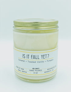 Is It Fall Yet? - 8oz Standard