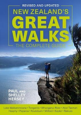 New Zealand's Great Walks: The Complete Guide
