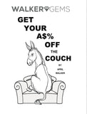 WalkerGems: Get Your A$& Off The Couch Book
