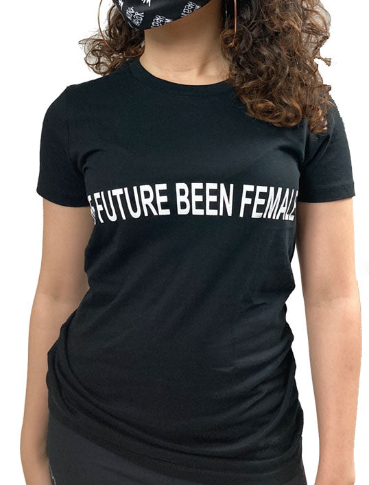 Future Been Female Tee