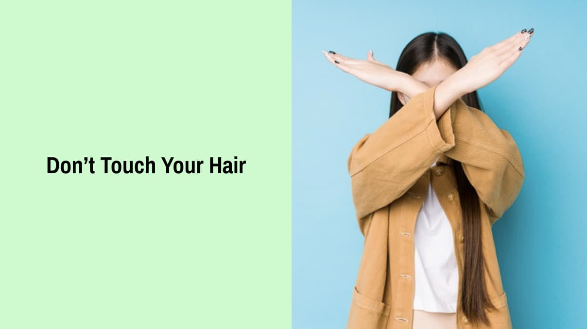 Don't Touch Oily Hair