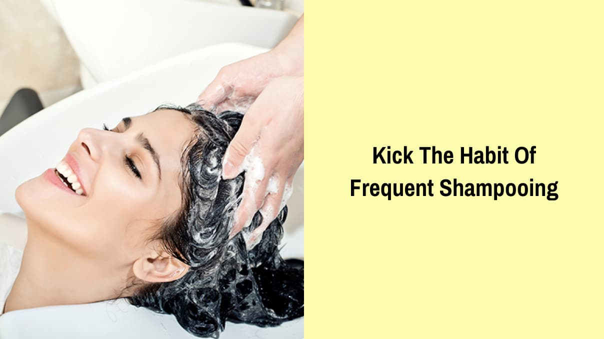 Kick The Habit Of Frequent Shampooing