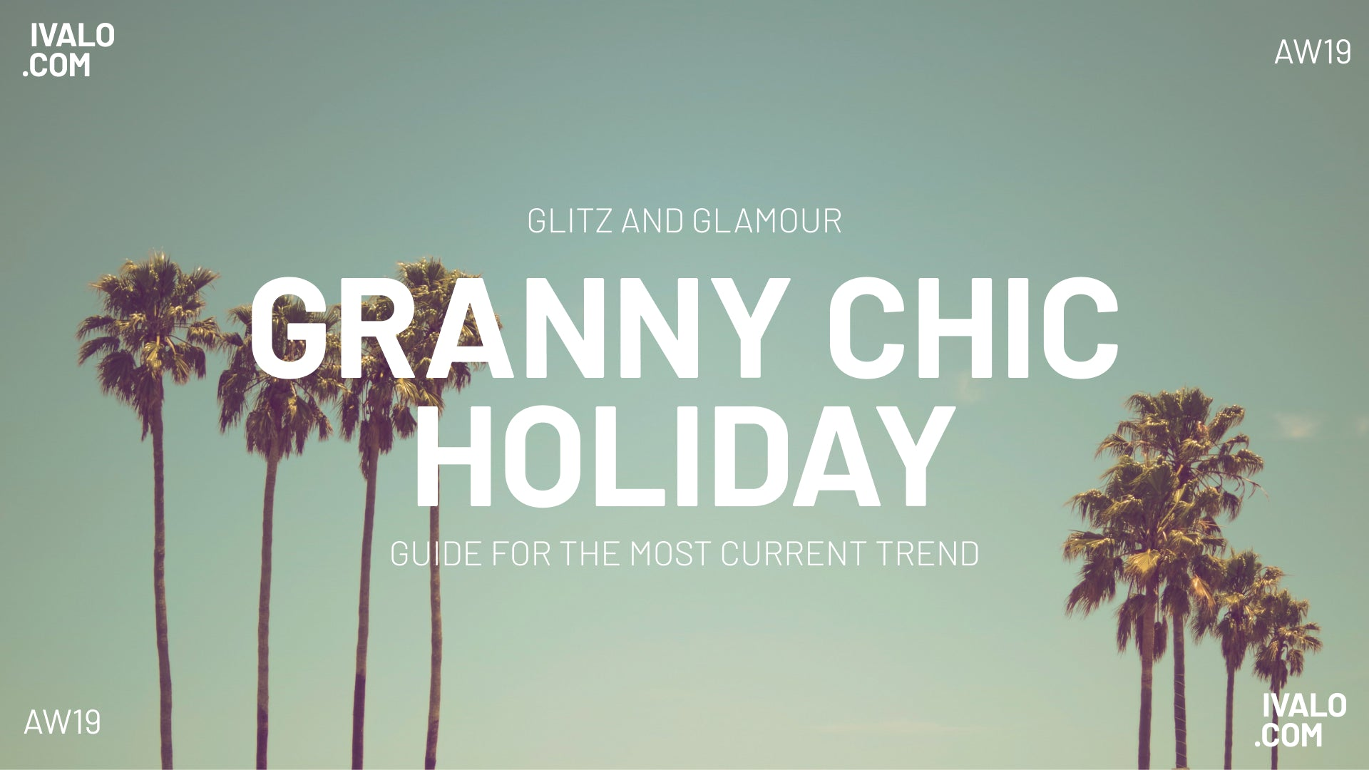 Glitz and glamour. Granny Chic Holiday. Guide for the most current trend. Sunny weather and palm trees