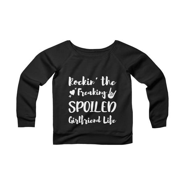 Rockin' The Spoiled Girlfriend Life Off-shoulder Sweatshirt - Christmas Gift For Couples