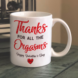 Thanks For All The Orgasms - Funny Valentine's Day Gifts For Him