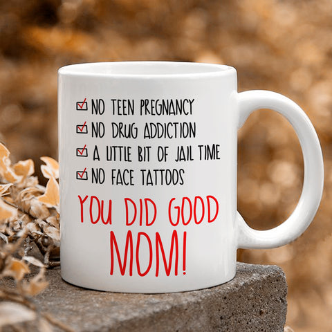 You Did Good Mom Mug - Christmas Gift For Couples