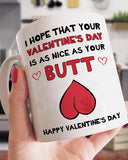 I Hope That Your Valentine's Day Is As Nice As Your Butt, Funny Couple's Gift
