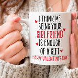 I Think Me Being Your Girlfriend Is Enough Of A Gift, Best Valentine Ideas