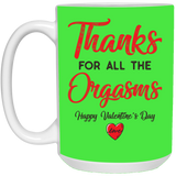 Thanks For All The Orgasms Coffee Mug - Magic Proposal