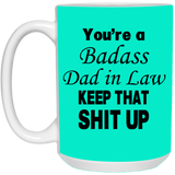 You're a badass dad in law Mug - Christmas Gift For Couples