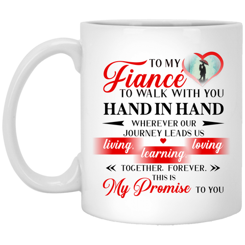 To my Fiancé Walk With You Mug - Christmas Gift For Couples