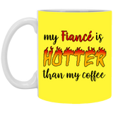 My Fiance Is Hotter Than My Coffee - Hottest Valentines Day Gift Ideas - Christmas Gift For Couples