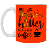 My Fiance Is Hotter Than My Coffee - Funny Valentines Day Gifts For Fiance - Christmas Gift For Couples