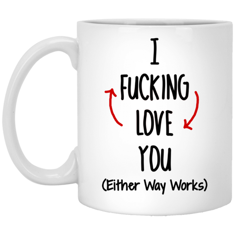 Either Way Works I Love You Mug - Christmas Gift For Couples