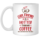 My Girlfriend Is Hotter Than My Coffee - Funny Valentines Gift For Boyfriend Him - Christmas Gift For Couples