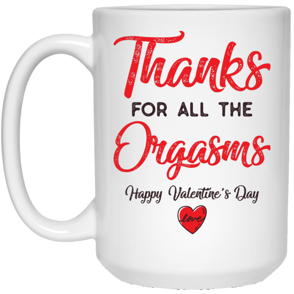 Thanks For All The Orgasms Coffee Mug - Christmas Gift For Couples