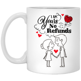 I'm Your, No Refunds - Romantic Valentine Gift For Him - Christmas Gift For Couples