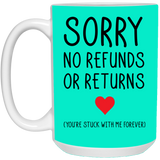 No Refunds Or Returns Mug - Christmas Gift For Couples