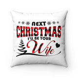 Creative gift ideas for Fiance male - Next Xmas Be Your Wife Pillowcase - Magic Proposal