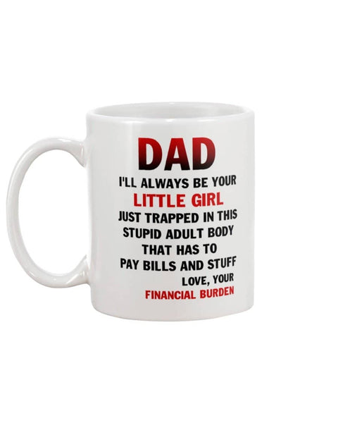 Dad Little Financial Burden Mug - Christmas Gift For Couples