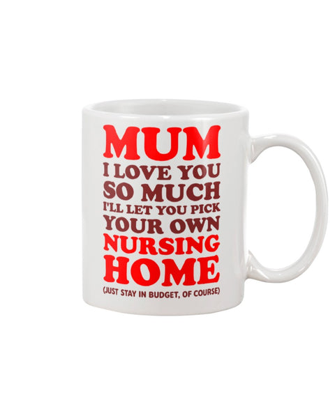 Mum Pick Your Own Nursing Home - Christmas Gift For Couples