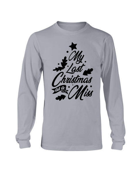 My Last Christmas Shirt As A Miss Shirt - Christmas Gift For Couples