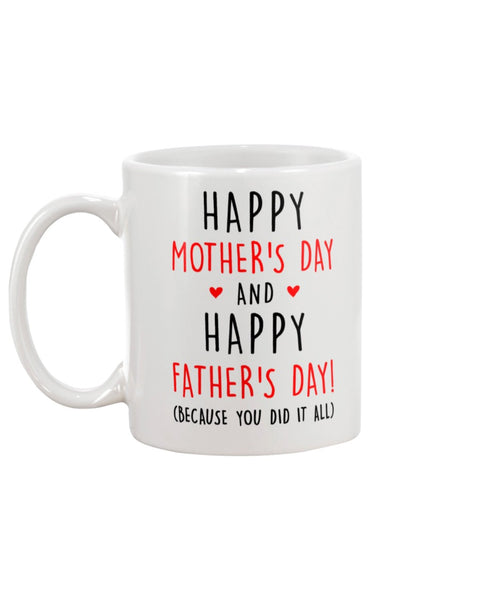 Happy Mother's Day And Happy Father's Day Because You Did It All - Christmas Gift For Couples
