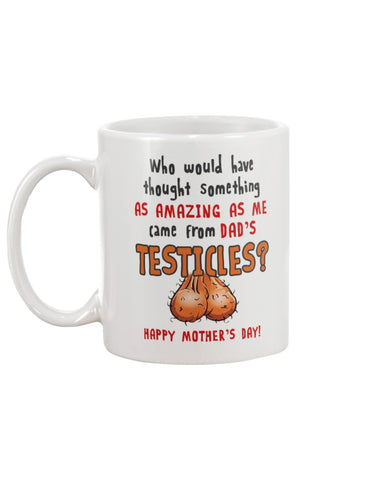 Amazing Me From Dad's Testicles - Christmas Gift For Couples