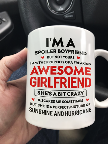 I'm A Spoiler Boyfriend I Am Property Of A Freaking Awesome Girlfriend