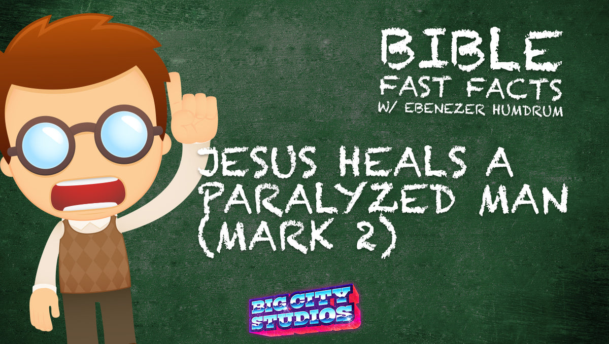 BIBLE FAST FACTS with Professor Ebenezer Humdrum: Jesus Heals a Paralyzed Man (Mark 2)