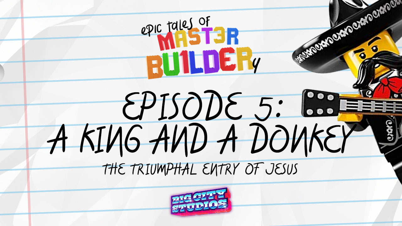 """Epic Tales of Master Builder-y"" Episode 5: A King and A Donkey"