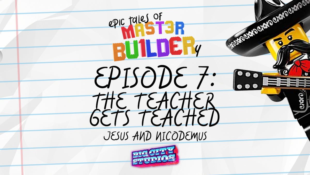 """Epic Tales of Master Builder-y"" Episode 7: The Teacher Gets Teached"