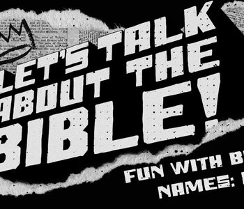 Let's Talk About the Bible - Fun With Bible Names: BETH