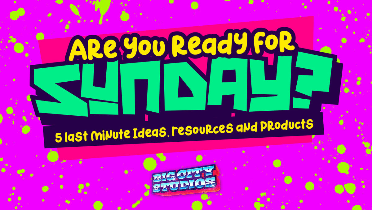 Are You Ready for Sunday? 5 Last Minute Ideas, Resources and Products (October 16, 2020)