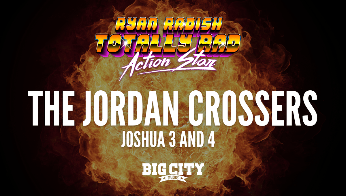 Ryan Radish: The Jordan Crossers (Joshua 3 and 4)