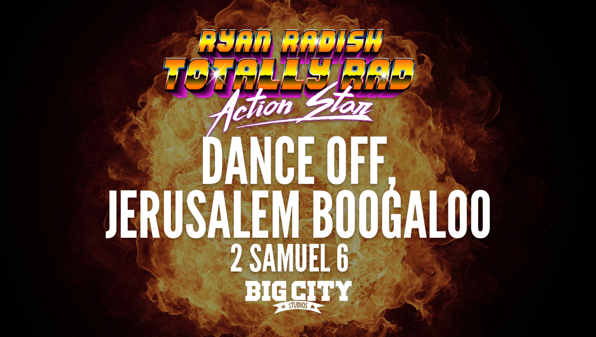 Ryan Radish: Dance Off, Jerusalem Boogaloo (2 Samuel 6)