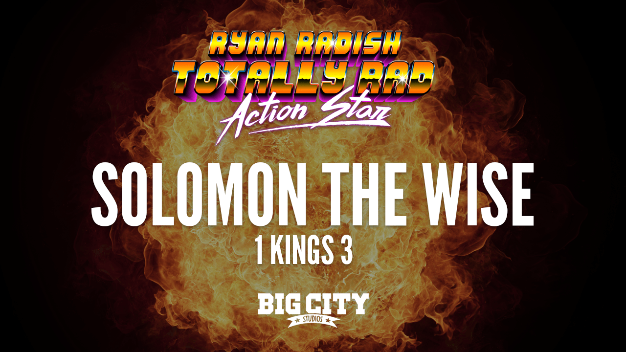 Ryan Radish: Solomon the Wise (1 Kings 3)