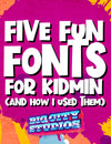 5 Fun Fonts for Kidmin (And How I've Used Them)
