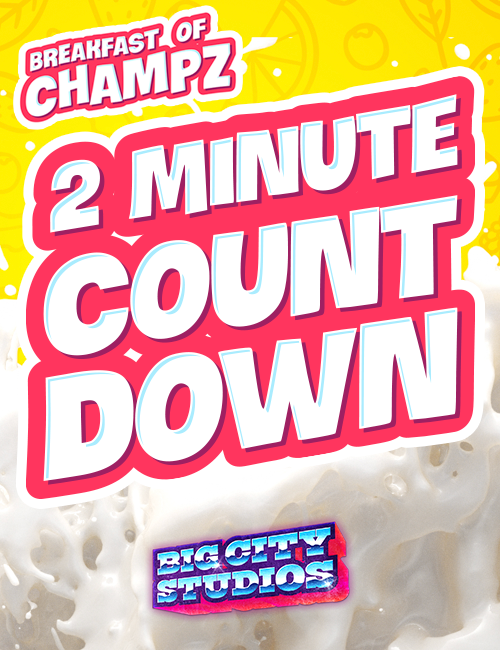 Breakfast of Champz - 2 Minute Countdown