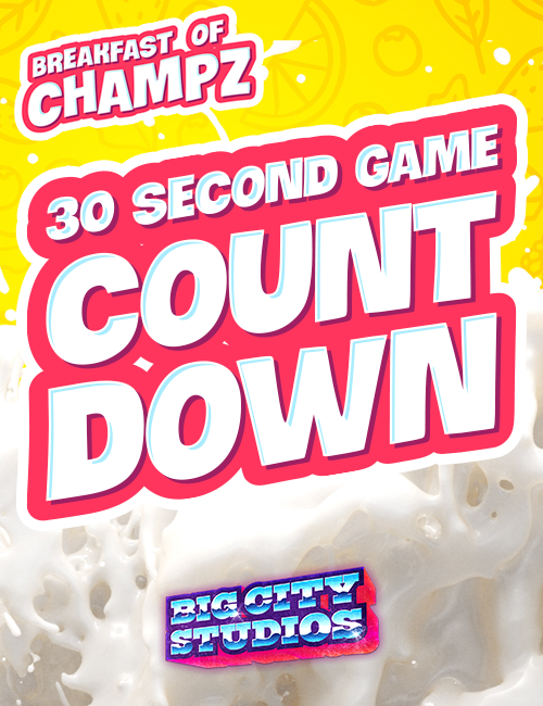 Breakfast of Champz - 30 Second Game Countdown