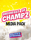 Breakfast of Champz Media Pack