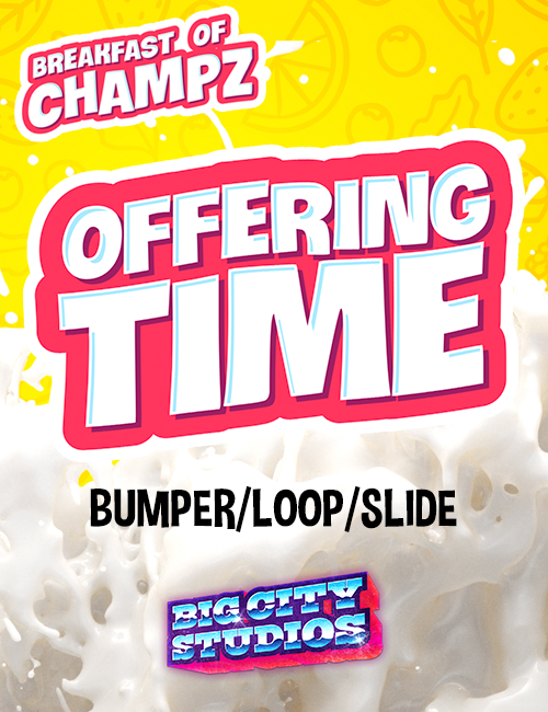 Breakfast of Champz - Offering Time Bumper/Loop/Slide