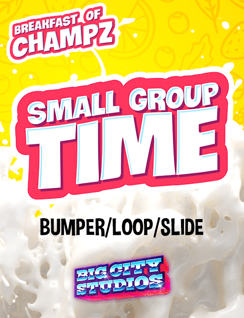 Breakfast of Champz - Small Group Time Bumper/Loop/Slide